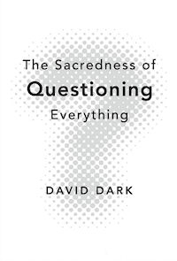 The Sacredness of Questioning Everything book cover