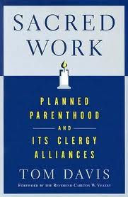 Sacred Work: Planned Parenthood and Its Clergy Alliances