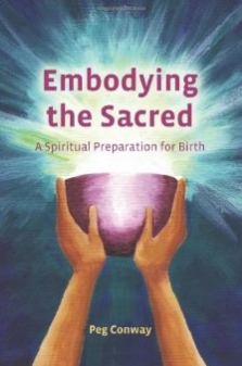 Embodying the Sacred: A Spiritual Preparation for Birth