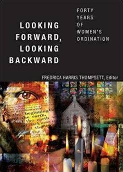 Looking Forward, Looking Backward: Forty Years of Women's Ordination