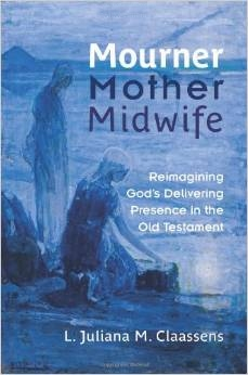 Mourner, Mother, Midwife: Reimagining God's Delivering Presence in the Old Testament