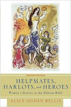 Helpmates, Harlots, and Heroes: Women's Stories in the Hebrew Bible