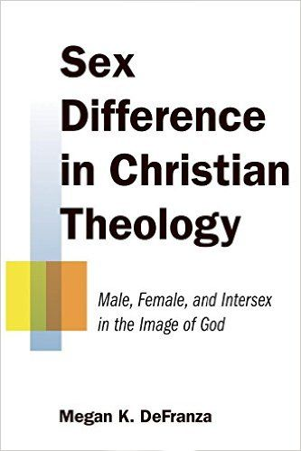 Sex Differences in Christian Theology: Male, Female, and Intersex in the Image of God