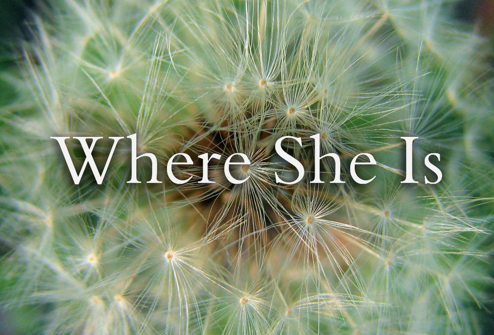 Where She Is