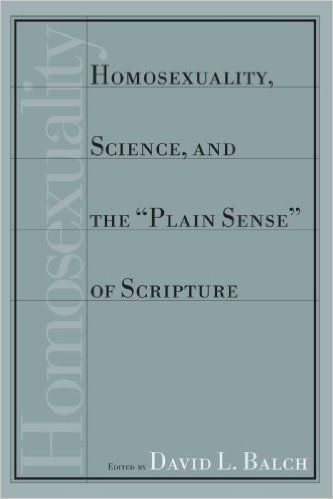 "Homosexuality, Science, and the ""Plain Sense"" of Scripture"