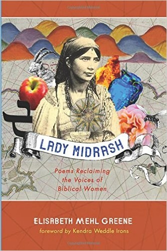 Lady Midrash by Elisabeth Mehl Greene