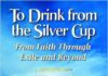 To Drink from the Silver Cup book cover