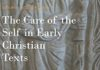 The Care of the Self in Early Christian Texts